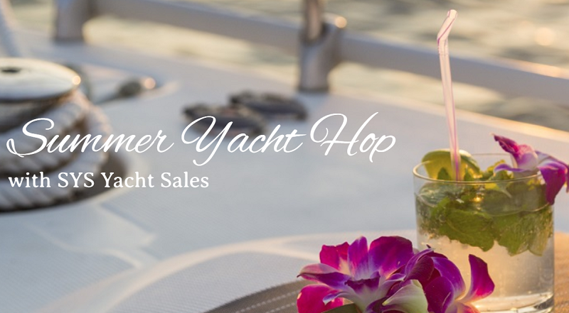 Summer Yacht Hop with SYS Yacht Sales